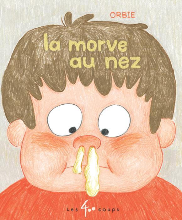 Couverture du livre La morve au nez